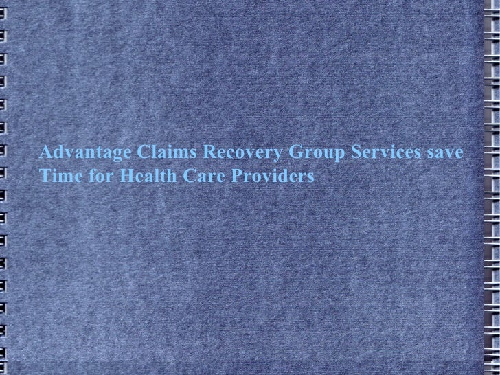 Advantage Claims Recovery Group Services save Time for Health Care Providers