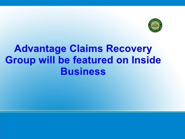 Advantage Claims Recovery Group will be featured on Inside Business