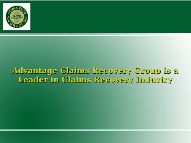 Advantage Claims Recovery Group is a Leader in Claims Recovery Industry