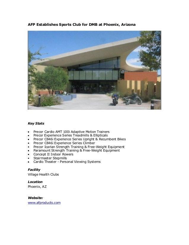 AFP Establishes Sports Club for DMB at Phoenix, Arizona Key Stats Precor Cardio AMT 100i Adaptive Motion Trainers Precor E...
