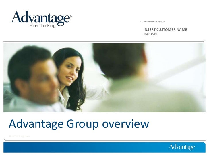 PRESENTATION FOR<br />INSERT CUSTOMER NAME<br />Insert Date<br />Advantage Group overview<br />