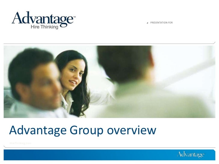    PRESENTATION FORAdvantage Group overviewHireThinking.com