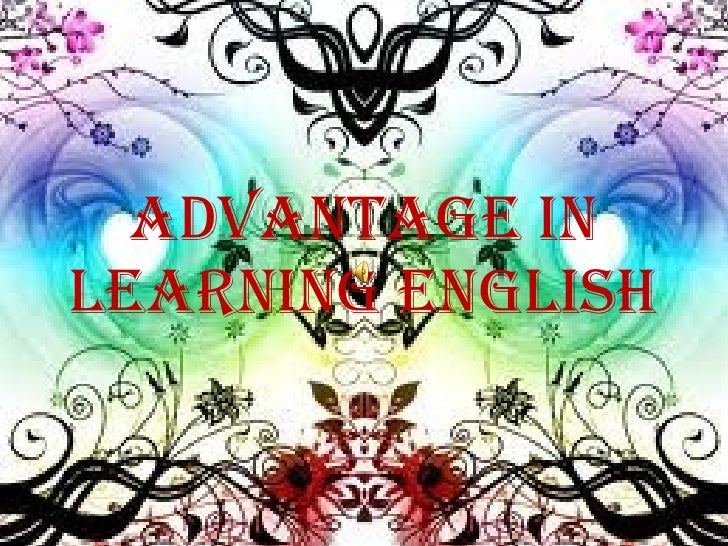 Advantage in Learning English