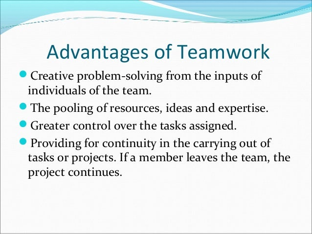 the advantages and disadvantages a team Advantages and disadvantages of online collaboration  cross-team collaboration in the workplace is a critical aspect when it comes to performance and productivity on.