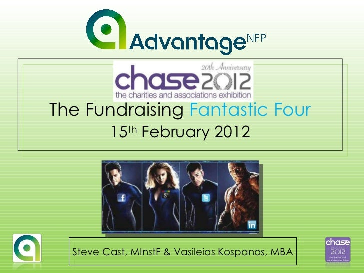 The Fundraising  Fantastic Four 15 th  February 2012 Steve Cast, MInstF & Vasileios Kospanos, MBA