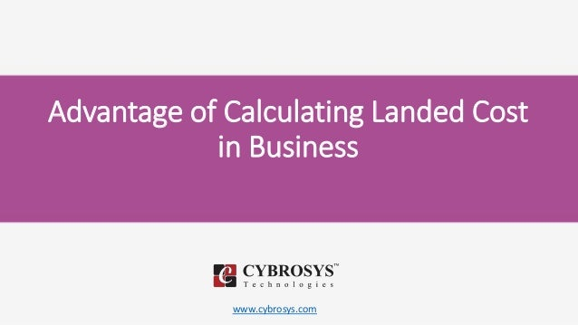 www.cybrosys.com Advantage of Calculating Landed Cost in Business