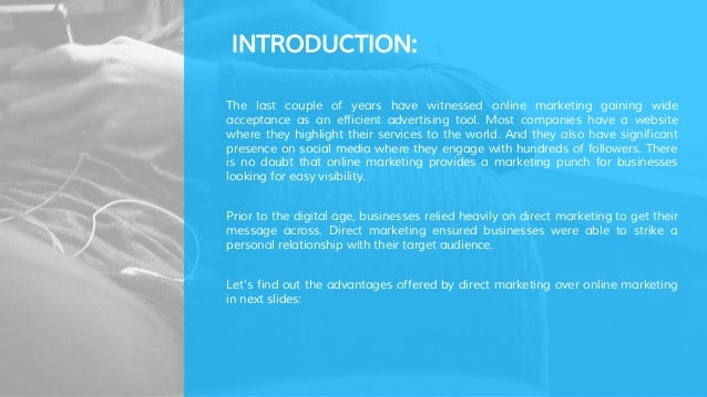 advantages of marketing over the internet marketing essay Pros and cons of internet marketing  changes over the recent years, and the key role in this transformation has been played by internet  advantages of internet.
