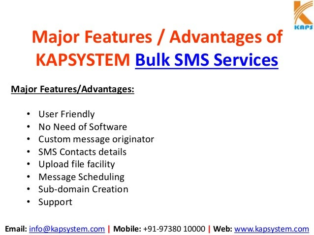 Email: info@kapsystem.com | Mobile: +91-97380 10000 | Web: www.kapsystem.com Major Features / Advantages of KAPSYSTEM Bulk...