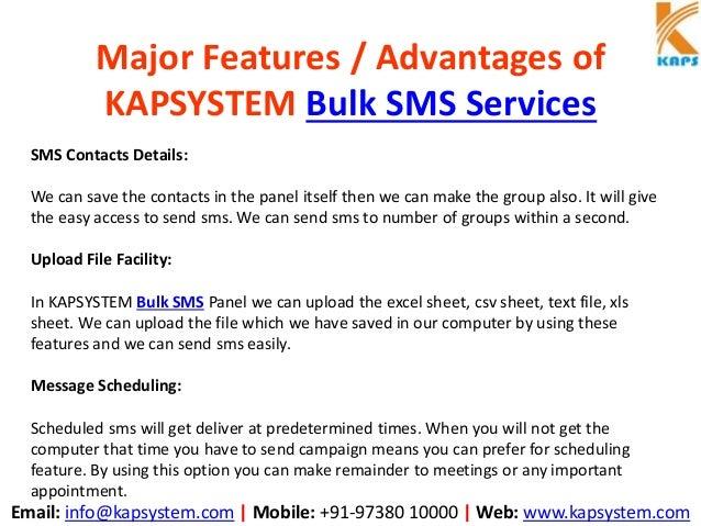 Email: info@kapsystem.com | Mobile: +91-97380 10000 | Web: www.kapsystem.com Major Features / Advantages of KAPSYSTEM Bulk...