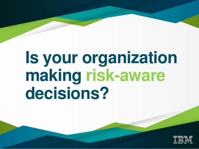Is your organization making risk-aware decisions?