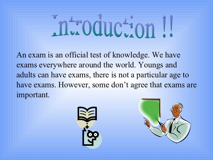 paragraph writing on examination In education an examination is a test to show the knowledge and ability of a student a student who takes an examination is a candidate a student who takes an examination is a candidate the person who decides how well the student has performed is the examiner .