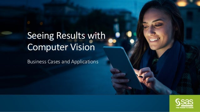 Seeing Results with Computer Vision Business Cases and Applications