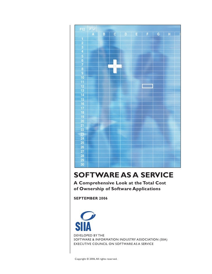 SOFTWARE AS A SERVICE A Comprehensive Look at the Total Cost of Ownership of Software Applications SEPTEMBER 2006     DEVE...