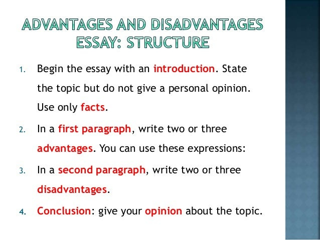 write an essay about the advantages and disadvantages of technology Advantages and disadvantages of computer technology disadvantages of computer technology: take a look at our essay writing service now below is a list of ielts sample essay questions for advantage / disadvantage essays in writing task 2 these essay types are often taught together with discussion discuss the.