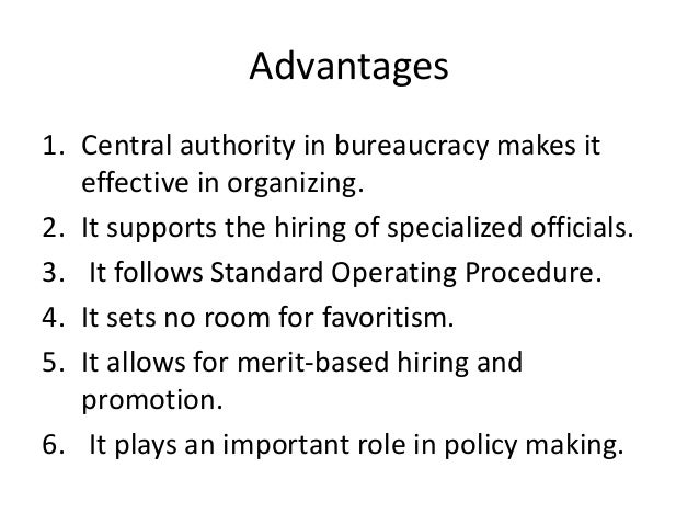 advantages and weaknesses of bureaucracy Bureaucracy in india has both advantages and disadvantages the expert element in administration is provided by the civil service or the bureaucracy.