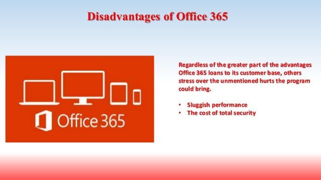 advantages and disadvantages of choosing office 365