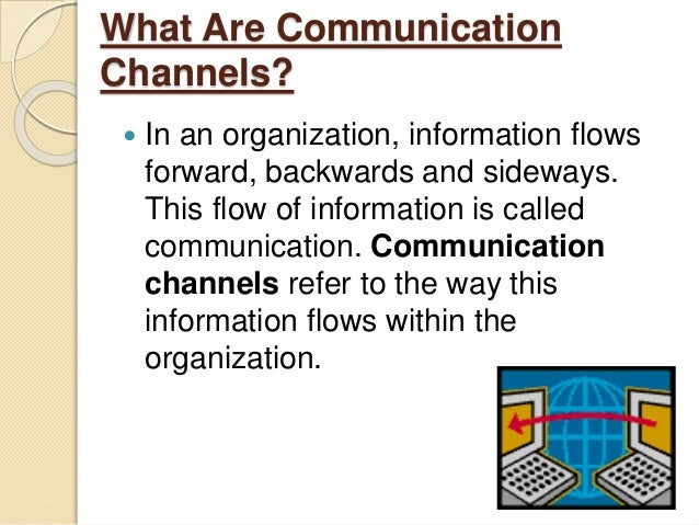 advantage and disadvantages of lateral communication One of the main barriers to effective communication is the channel, shown below is a diagram that shows how effective each channel is.