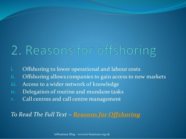 advantages and disadvantages of offshoring For an expat there are definitely more advantages than disadvantages to using offshore banking having said that, how you choose to manage your money will always be a personal choice.