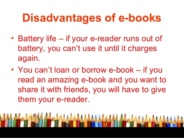 disadvantages of reading books essay The advantages of books over websites are that in a book  what are the advantages of books and reading  what are the advantages and disadvantages of comic books.