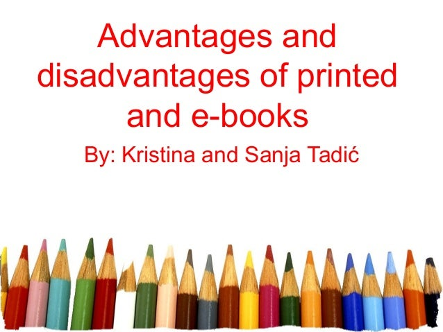 the advantages disadvantages of the epistolary novel The lord of the rings - referat  the social novel, the thriller, the epistolary novel,  e-readers are very practical but it has advantages and disadvantages.