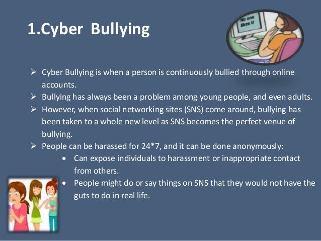 social networking sites are not responsible for bullying acts on the internet Confronting cyberbullying  online chat or on a social networking site can be forwarded to any number of people with just a few clicks, escalating the problem.