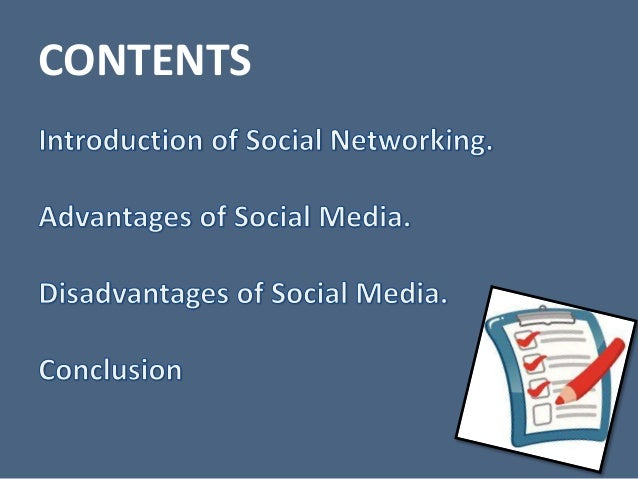 advantages and disadvantages of social media 2 essay We can see the media interviews such as of political  (2) essay on the advantages and disadvantages on tv (2)  good essay, write more essays on social impact.