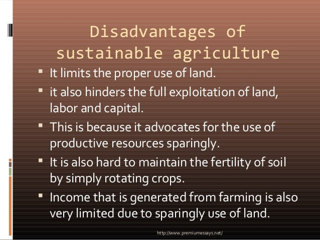the advantages and disadvantages of using pesticides in agriculture Apes 12 study play organic agriculture: crops grown without using synthetic pesticides, sythetic inorganic fertilizers, or genetically engineered seeds what is aquaculture and what are the advantages and disadvantages of it.
