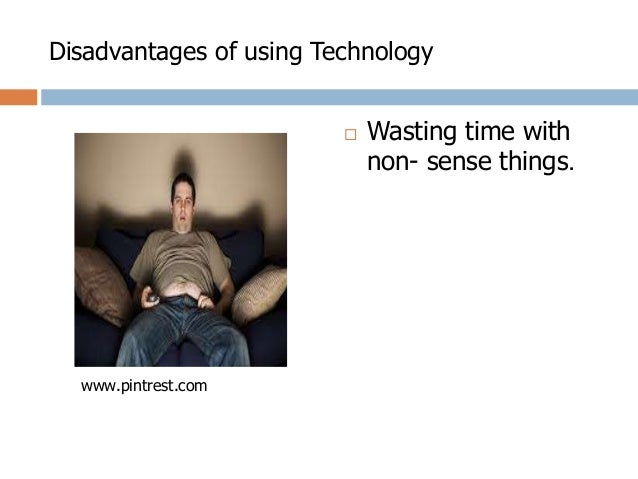 advantage and disadvantage of technology gadgets Advantages and disadvantages of mobile technology, explained  we use gadgets, which are convenient to use  advantages: it helps in communicating with people .
