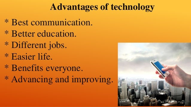 Technology's Advantages And Disadvantages