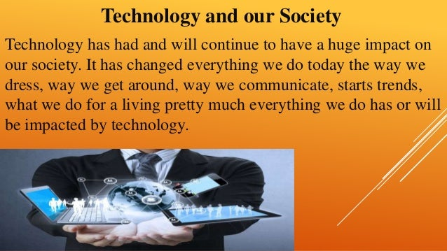 Technology: Advantages and Disadvantages of Technology