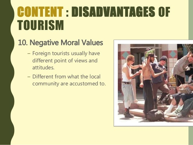 advantages and disadvantages of tourism conclusion Dear all, i am new member on this forumi think this is a good forum to help each other improving our languagethis is my essay about the advantages and disadvantages.