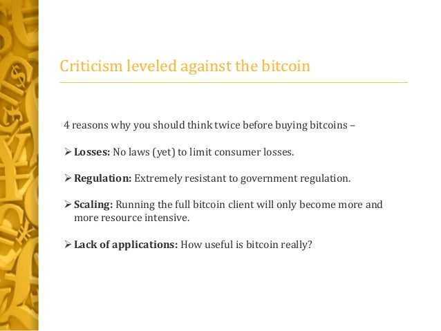 the disadvantages and advantages of using bitcoin What are the advantages and disadvantages of having bitcoins in india update cancel ad by uphold  what are the advantages and disadvantages of using bitcoin.