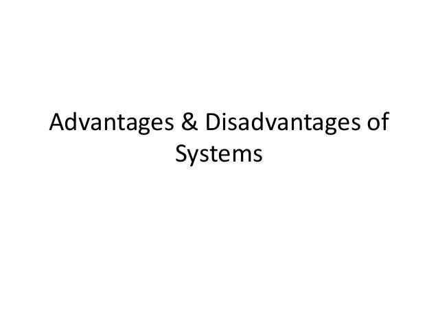 advantages disadvantages of mrp system External application specialized mrp/drp provides the following advantages over  planning systems to help ameliorate the limitations of an mrp erp system.