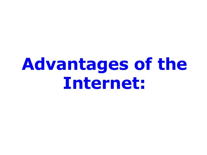 write an essay about the advantages and disadvantages of internet Essay on internet internet is a big hand of today's success of the people let your kids and school going children know something about internet like its advantages and disadvantages it helps in drawing their mind towards study a lot all the essay on internet are written in very simple words especially for the use of students.