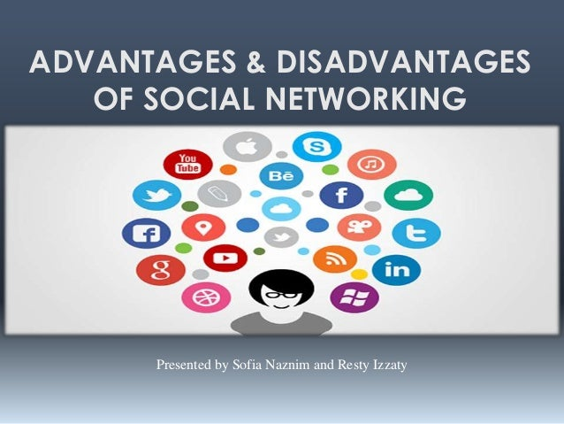 advantages of social networks 1 The main disadvantage of using social networks as marketing tools is the time required to navigate and manage the the advantages of using social media.