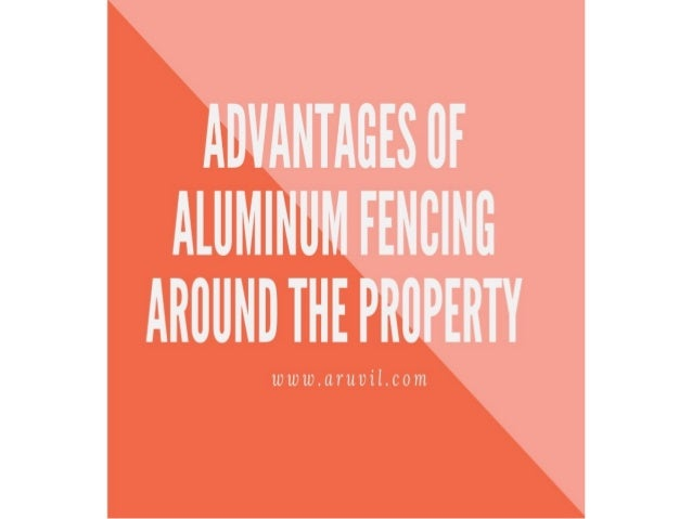Advantages Of Aluminum Fencing Around The Property