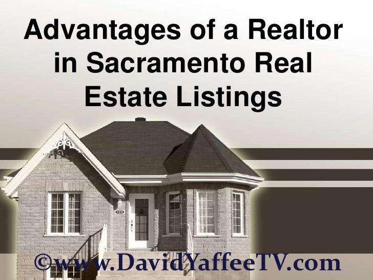 Advantages of a Realtor in Sacramento Real Estate Listings<br />©www.DavidYaffeeTV.com<br />
