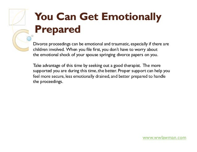 You Can Get EmotionallyYou Can Get Emotionally PreparedPrepared Divorce proceedings can be emotional and traumatic, especi...