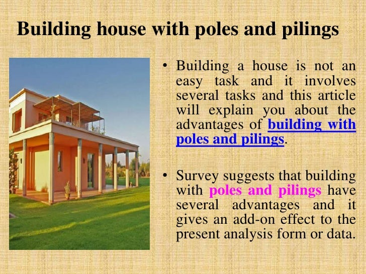 Advantages of building with poles and pilings for Building a house on pilings