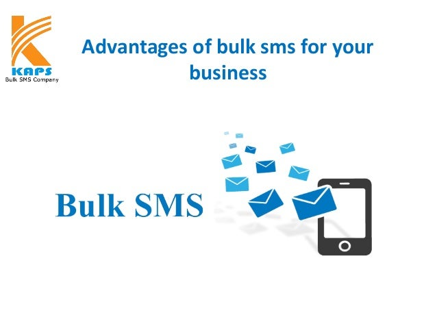 Advantages of bulk sms for your business