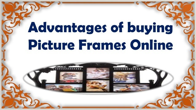 Advantages of buying Picture Frames Online