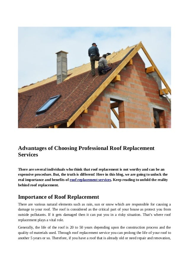 Advantages of Choosing Professional Roof Replacement Services There are several individuals who think that roof replacemen...