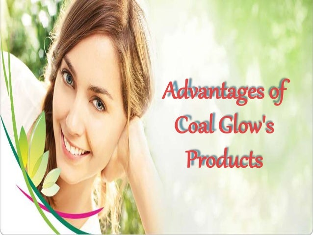 Advantages of Coal Glow's Products