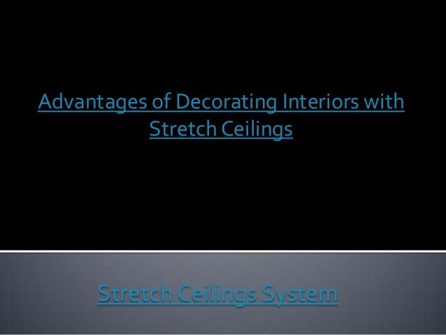 Advantages of Decorating Interiors withStretch CeilingsStretch Ceilings System