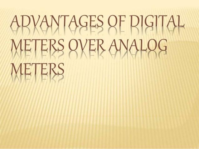 ADVANTAGES OF DIGITAL  METERS OVER ANALOG  METERS