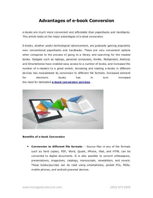 Advantages of e-book Conversion e-books are much more convenient and affordable than paperbacks and hardbacks. This articl...