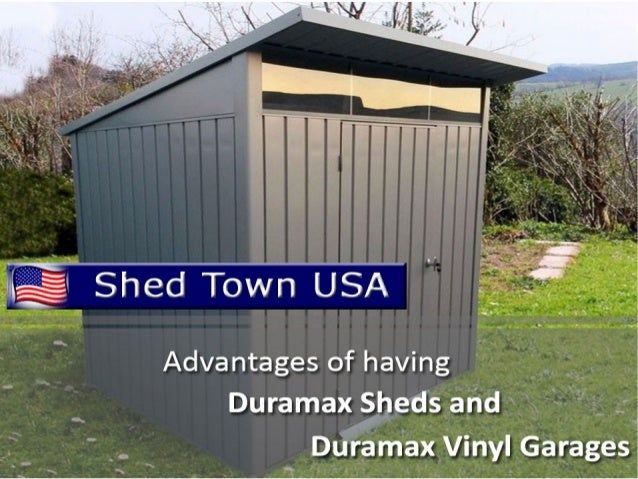 Advantages of having Duramax Sheds and Duramax Vinyl Garages