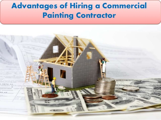 Advantages Of Hiring A Commercial Painting Contractor - Commercial painting contractors