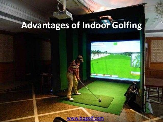 Advantages of Indoor Golfingwww.bogolf.com