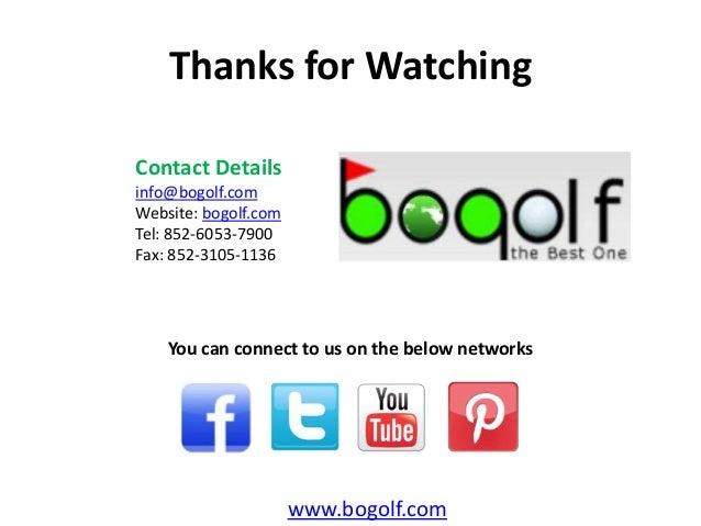 Thanks for Watchingwww.bogolf.comContact Detailsinfo@bogolf.comWebsite: bogolf.comTel: 852-6053-7900Fax: 852-3105-1136You ...